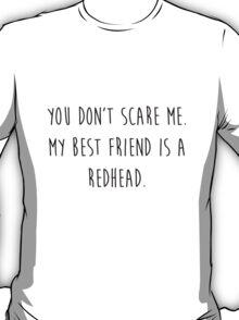 My Best Friend's a Redhead T-Shirt