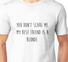 My Best Friend's a Blonde Unisex T-Shirt