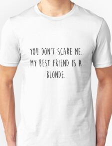 My Best Friend's a Blonde T-Shirt