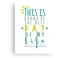 Best Day of My Life Canvas Print