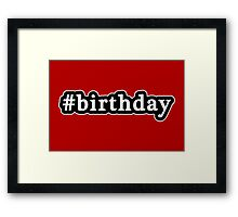 Birthday - Hashtag - Black & White Framed Print
