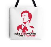 Be the CHANG you wish to see in the world. Tote Bag