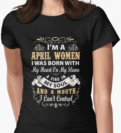 I am a April Women I was born with my heart on my sleeve Womens Fitted T-Shirt