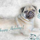 "Pug ""Happy Holidays"" ~ Greeting Card by Susan Werby"