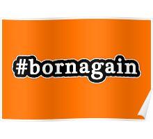 Born Again - Hashtag - Black & White Poster