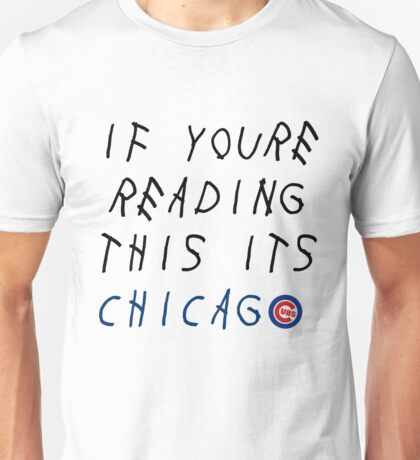 If You're Reading This it's Chicago Unisex T-Shirt