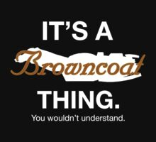 Its a Browncoat thing. T-Shirt