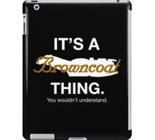 Its a Browncoat thing. iPad Case/Skin