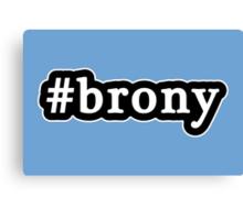 Brony - Hashtag - Black & White Canvas Print