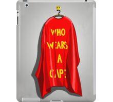 Who Wears A Cape iPad Case/Skin
