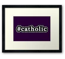 Catholic - Hashtag - Black & White Framed Print