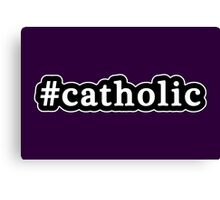 Catholic - Hashtag - Black & White Canvas Print