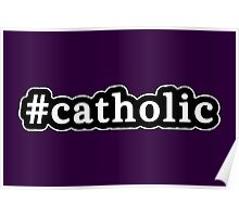 Catholic - Hashtag - Black & White Poster