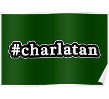 Charlatan - Hashtag - Black & White Poster