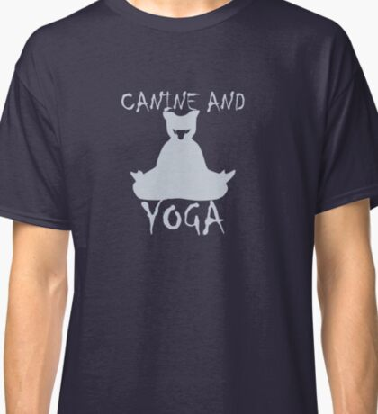 Canine And Yoga To Stay Healthy Classic T-Shirt