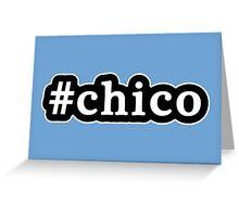 Chico - Hashtag - Black & White Greeting Card