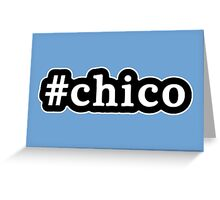 Chico - Hashtag - Black & White Greeting Card
