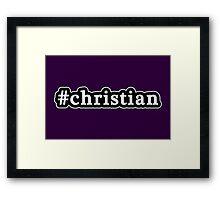 Christian - Hashtag - Black & White Framed Print