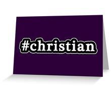 Christian - Hashtag - Black & White Greeting Card