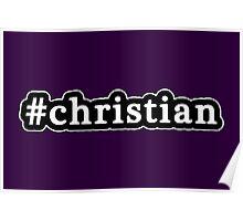 Christian - Hashtag - Black & White Poster