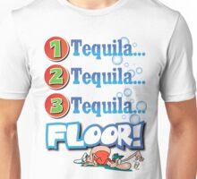 tequila! Unisex T-Shirt