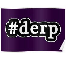 Derp - Hashtag - Black & White Poster