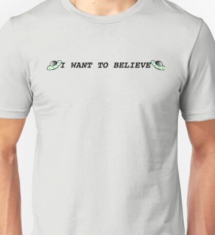 I Want to Believe / X-Files Unisex T-Shirt
