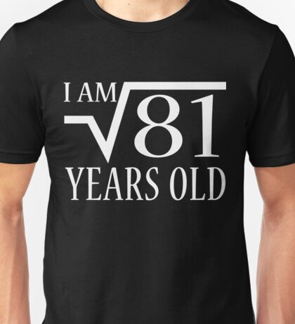 Square Root of 81 - 9 Year Old Boy and Girl Shirt Unisex T-Shirt