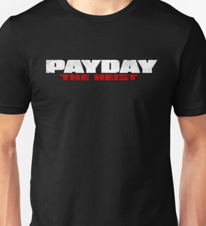 Payday: The Heist Unisex T-Shirt