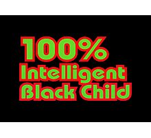 100% Intelligent Black Child Photographic Print