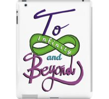 To Infinity and Beyond! iPad Case/Skin