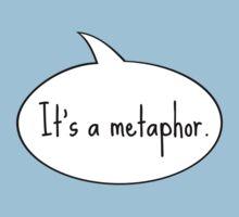 It's a Metaphor T-Shirt