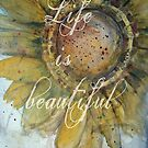Life is beautiful by Jenny Wood