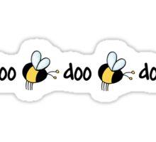 doo be doo be doo Sticker