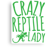 CRAZY REPTILE LADY Canvas Print