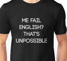 Me Fail English Unisex T-Shirt