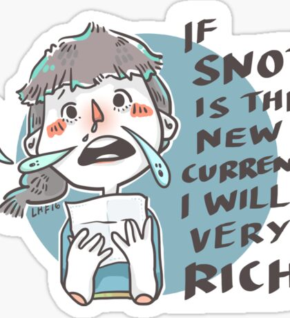 If Snot is the New Currency Sticker