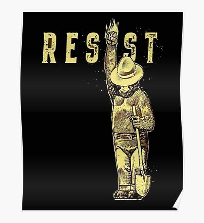"Smokey Says ""Resist"" Then it must be True! Poster"