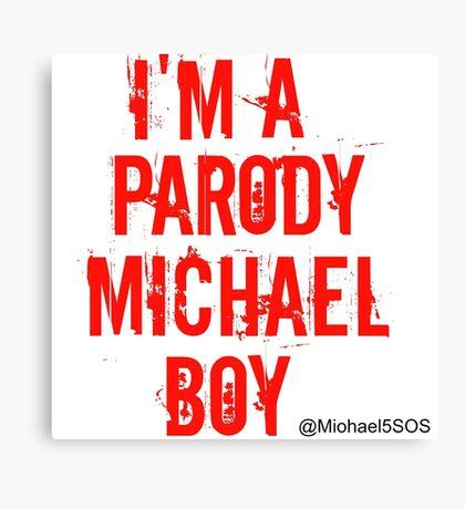 I'm a Parody Michael Boy Canvas Print