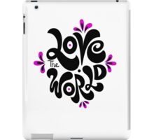 Love the world iPad Case/Skin