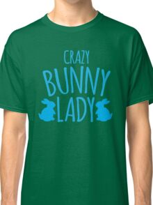 CRAZY Bunny lady Classic T-Shirt