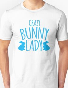 CRAZY Bunny lady Unisex T-Shirt