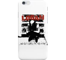 ...And Out Comes The Wolverine iPhone Case/Skin