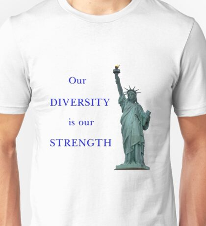 Our diversity is our strength Unisex T-Shirt
