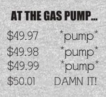 AT THE GAS PUMP Kids Tee