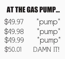 AT THE GAS PUMP One Piece - Long Sleeve