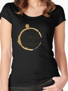 Poo Is Coming Women's Fitted Scoop T-Shirt