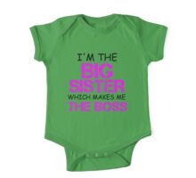 I'M THE BIG SISTER WHICH MAKES ME THE BOSS One Piece - Short Sleeve