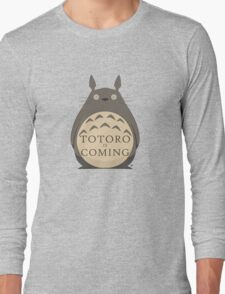 Totoro Is Coming Long Sleeve T-Shirt
