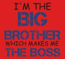 I'M THE BIG BROTHER WHICH MAKES ME THE BOSS Kids Clothes